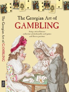 Cover of The Georgian Art of Gambling - by Claire Cock-Starkey