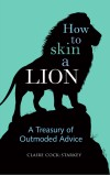 Book cover of How to Skin a Lion - by ClaireCock-Starkey