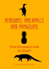 Book cover of Penguins, Pineapples and Pangolins - by Claire Cock-Starkey