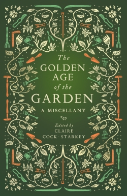 Book cover of The Golden Age of the Garden - by Claire Cock-Starkey